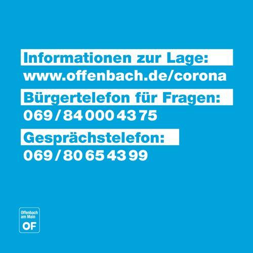 Informationen zur Corona-Lage unter www.offenbach.de/corona oder telefonisch unter 069/ 840004375
