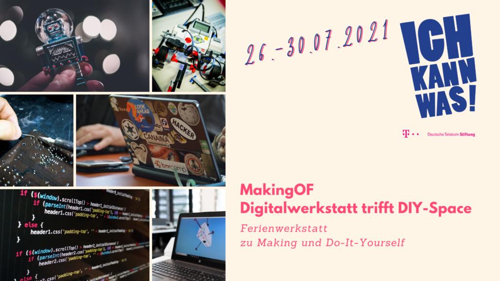 MakingOF - Digitalwerkstatt trifft DIY-Space: Make Sommerferien great again!
